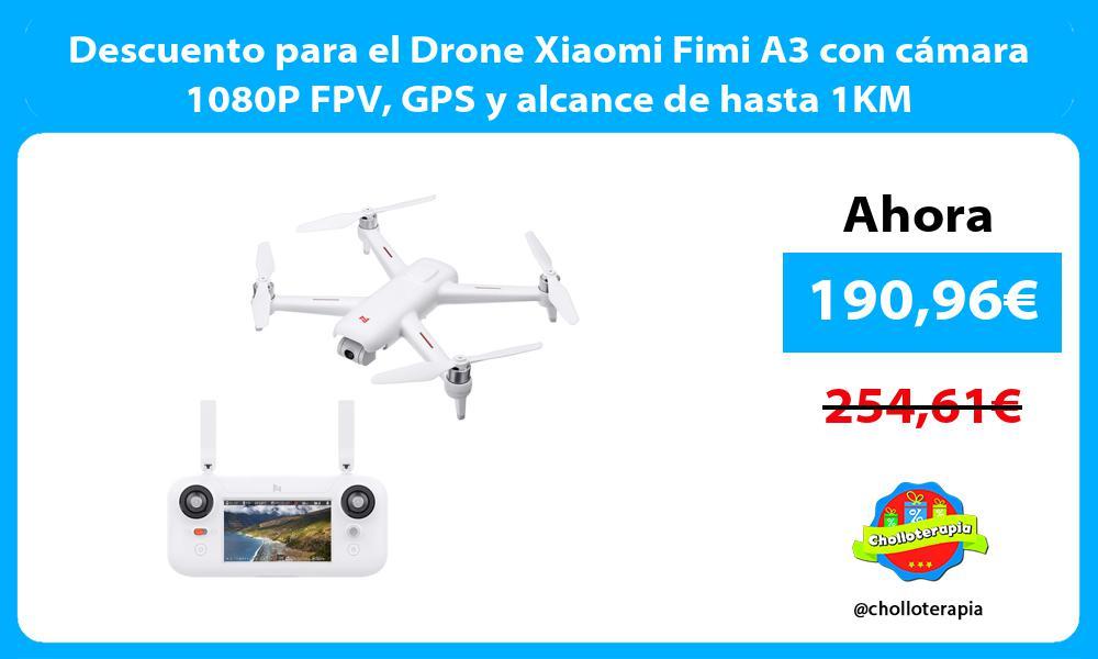 Descuento para el Drone Xiaomi Fimi A3 con cámara 1080P FPV GPS y alcance de hasta 1KM