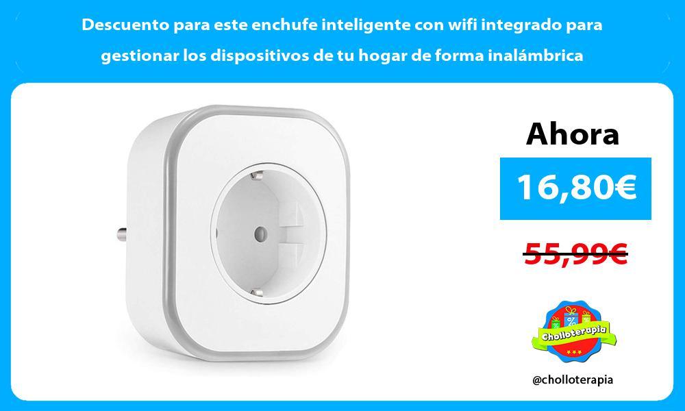 Descuento para este enchufe inteligente con wifi integrado para gestionar los dispositivos de tu hogar de forma inalámbrica
