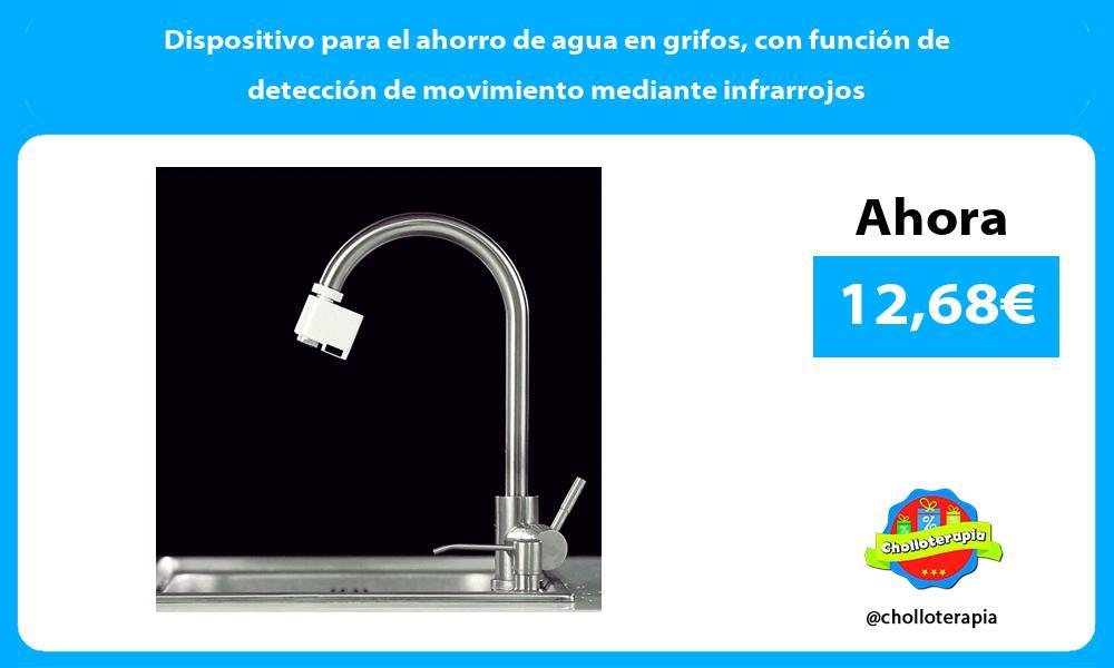 Dispositivo para el ahorro de agua en grifos con función de detección de movimiento mediante infrarrojos