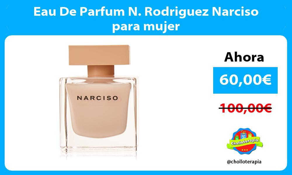 Eau De Parfum N. Rodriguez Narciso para mujer