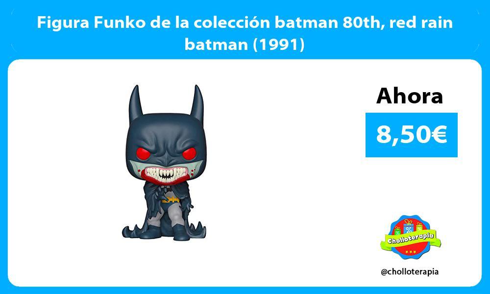 Figura Funko de la colección batman 80th red rain batman 1991