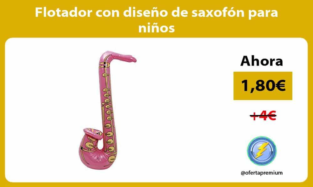 Flotador con diseño de saxofón para niños