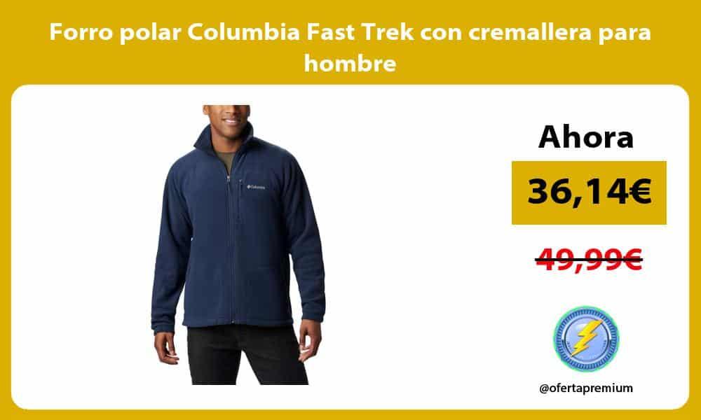 Forro polar Columbia Fast Trek con cremallera para hombre