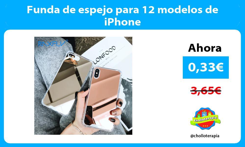 Funda de espejo para 12 modelos de iPhone