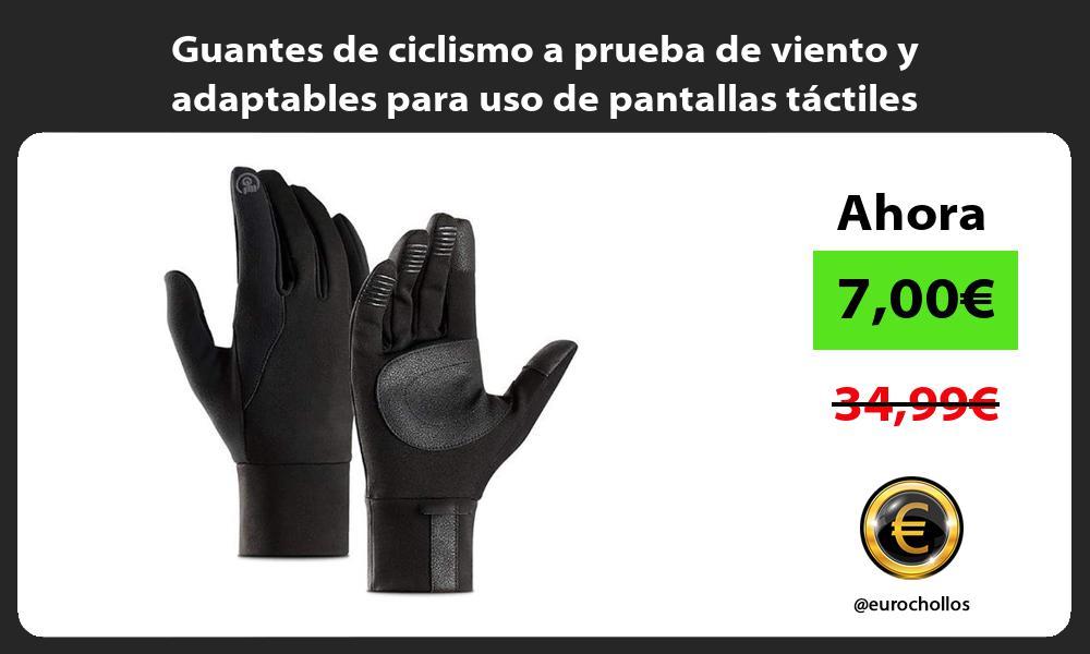 Guantes de ciclismo a prueba de viento y adaptables para uso de pantallas táctiles
