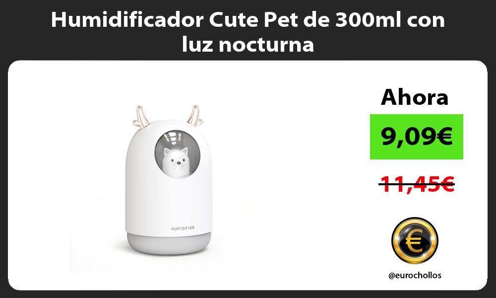 Humidificador Cute Pet de 300ml con luz nocturna