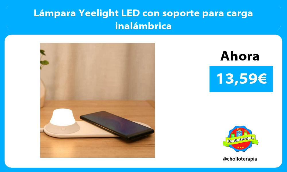 Lámpara Yeelight LED con soporte para carga inalámbrica