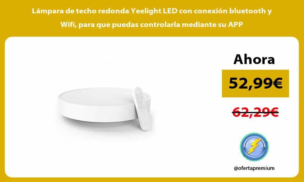 Lámpara de techo redonda Yeelight LED con conexión bluetooth y Wifi para que puedas controlarla mediante su APP