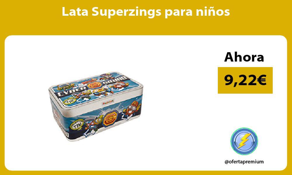 Lata Superzings para niños