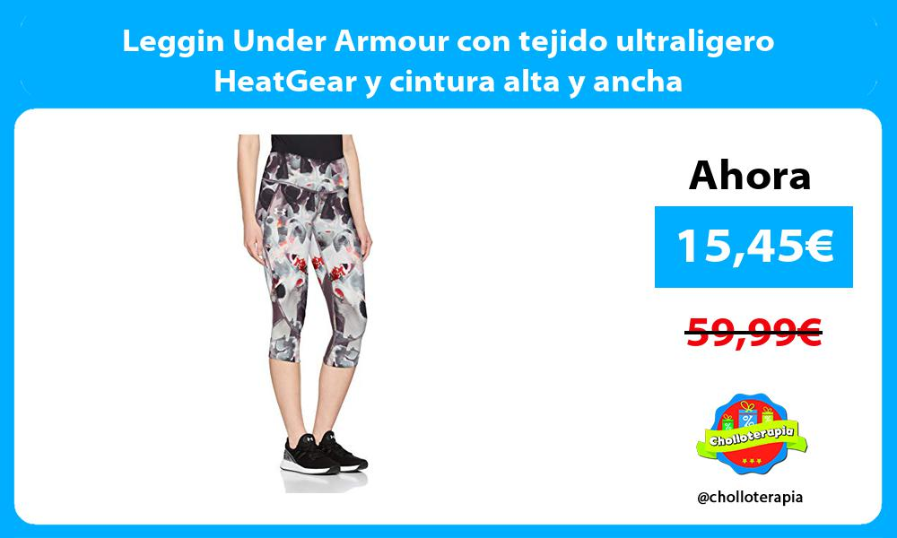 Leggin Under Armour con tejido ultraligero HeatGear y cintura alta y ancha