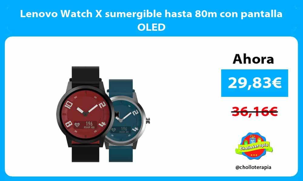Lenovo Watch X sumergible hasta 80m con pantalla OLED