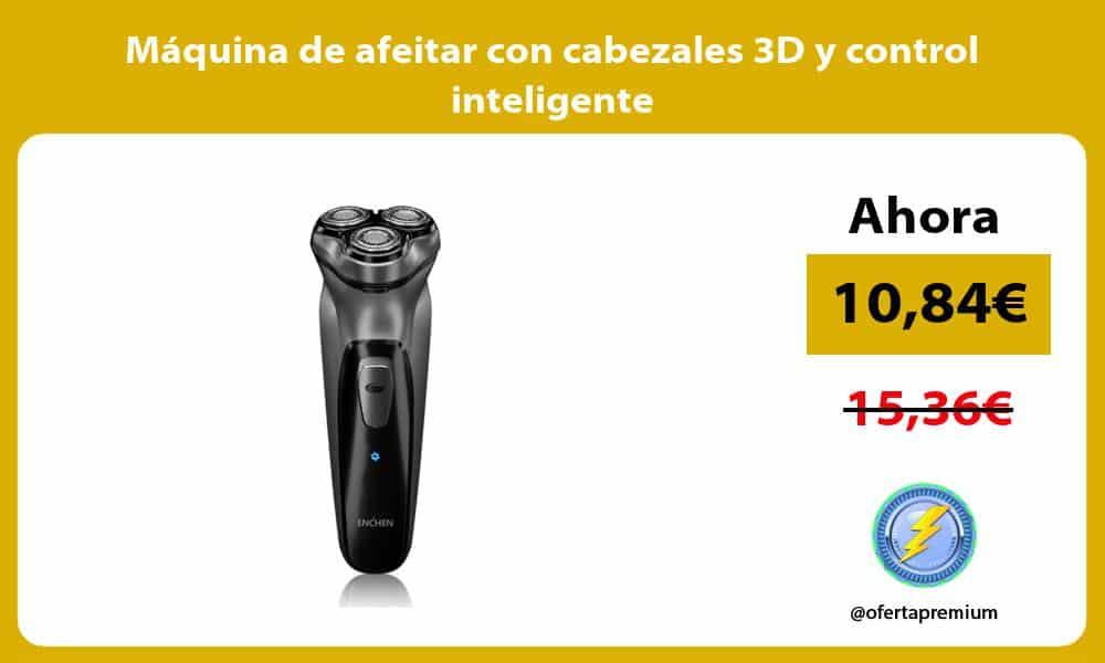 Máquina de afeitar con cabezales 3D y control inteligente