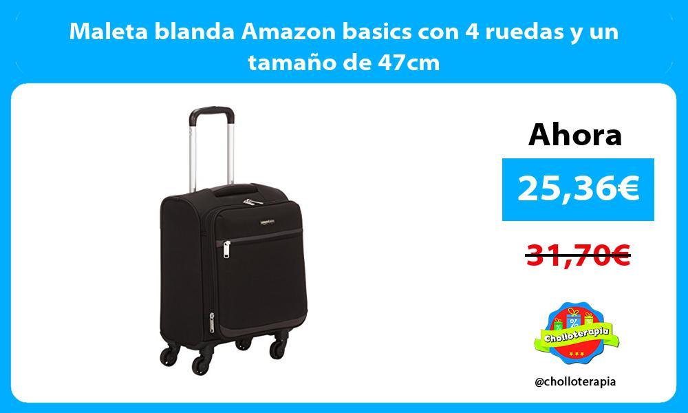 Maleta blanda Amazon basics con 4 ruedas y un tamaño de 47cm