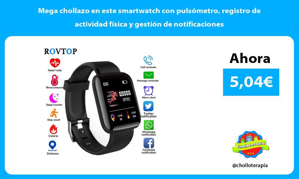 Mega chollazo en este smartwatch con pulsómetro registro de actividad física y gestión de notificaciones