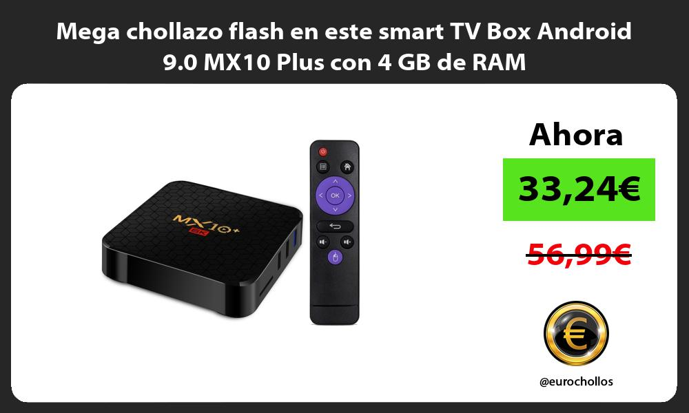 Mega chollazo flash en este smart TV Box Android 9.0 MX10 Plus con 4 GB de RAM