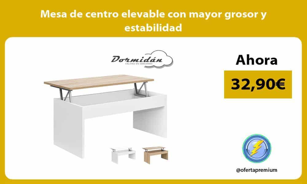 Mesa de centro elevable con mayor grosor y estabilidad