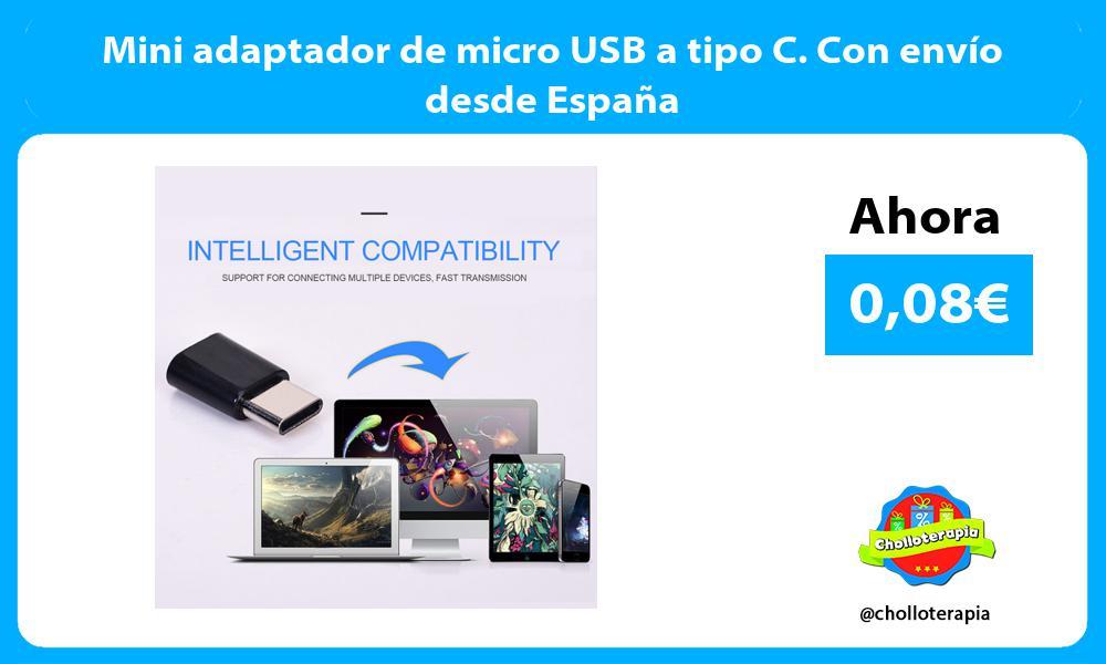 Mini adaptador de micro USB a tipo C. Con envío desde España