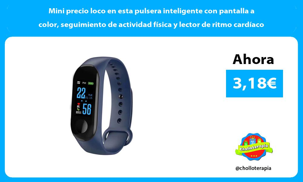 Mini precio loco en esta pulsera inteligente con pantalla a color seguimiento de actividad física y lector de ritmo cardíaco