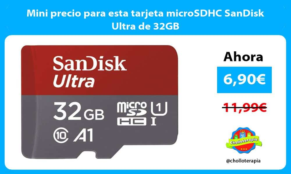 Mini precio para esta tarjeta microSDHC SanDisk Ultra de 32GB