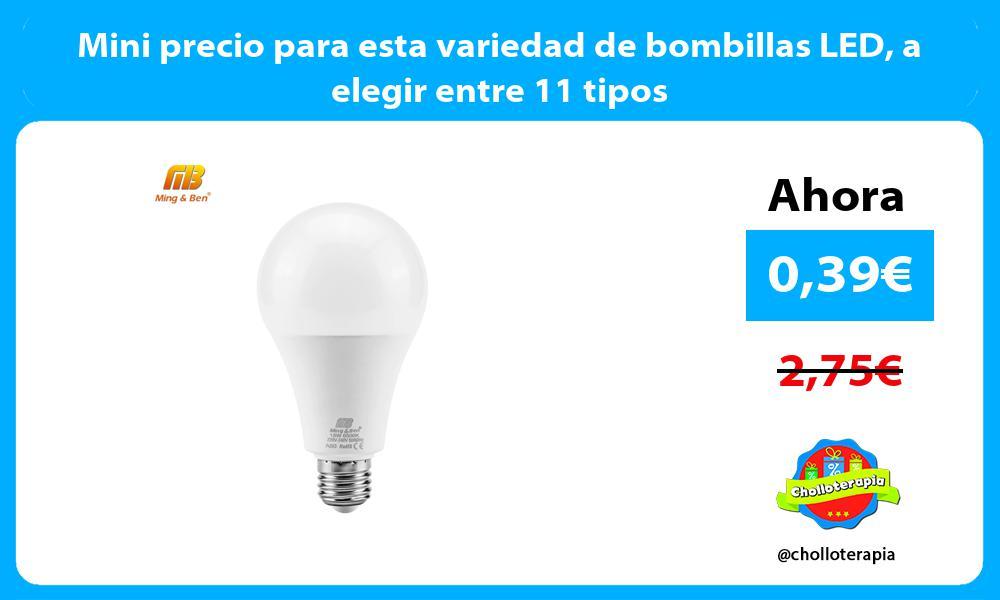 Mini precio para esta variedad de bombillas LED a elegir entre 11 tipos