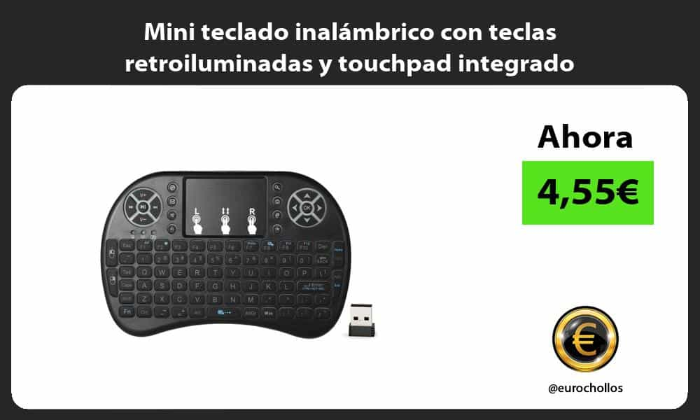 Mini teclado inalámbrico con teclas retroiluminadas y touchpad integrado