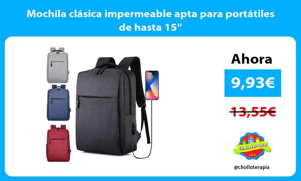 "Mochila clásica impermeable apta para portátiles de hasta 15"""