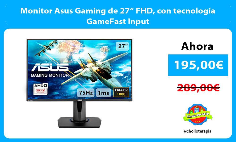 """Monitor Asus Gaming de 27"""" FHD con tecnología GameFast Input"""