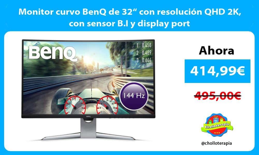 """Monitor curvo BenQ de 32"""" con resolución QHD 2K con sensor B.I y display port"""