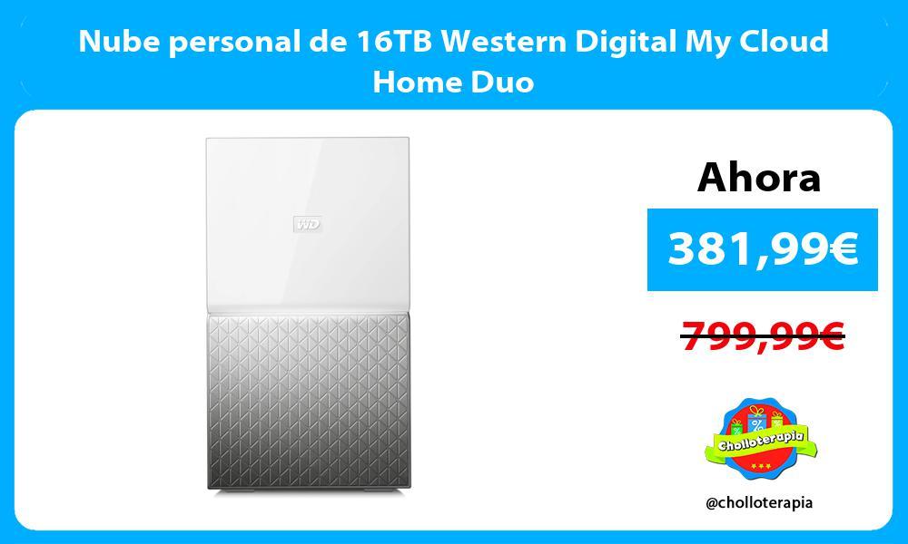 Nube personal de 16TB Western Digital My Cloud Home Duo