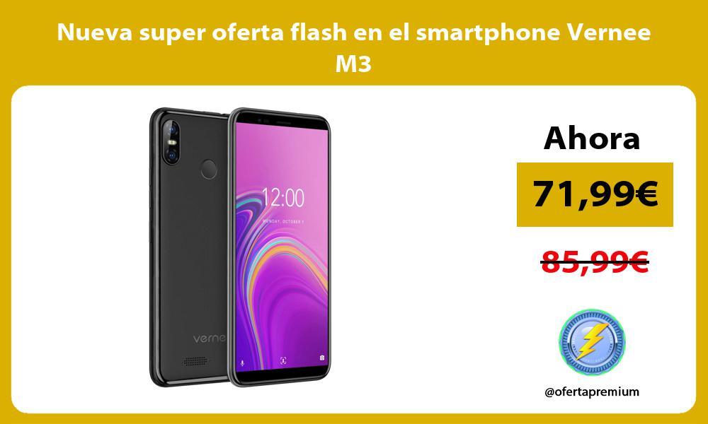 Nueva super oferta flash en el smartphone Vernee M3