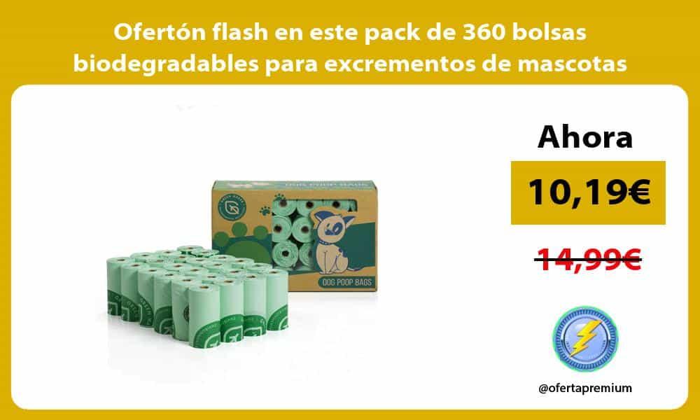 Ofertón flash en este pack de 360 bolsas biodegradables para excrementos de mascotas