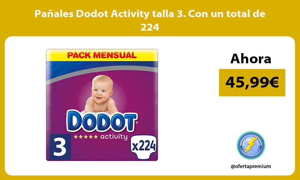 Pañales Dodot Activity talla 3. Con un total de 224