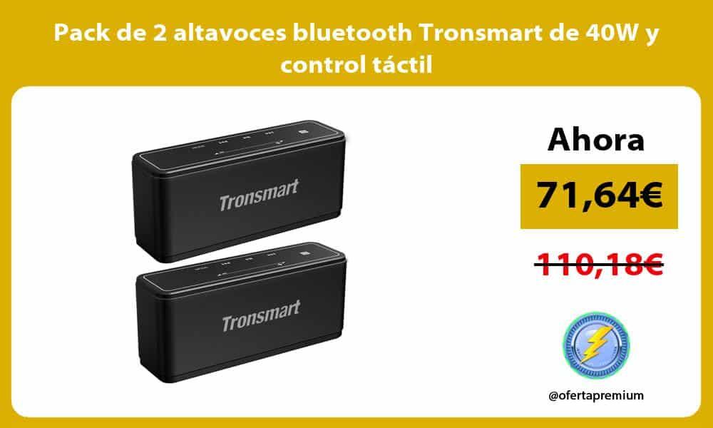 Pack de 2 altavoces bluetooth Tronsmart de 40W y control táctil