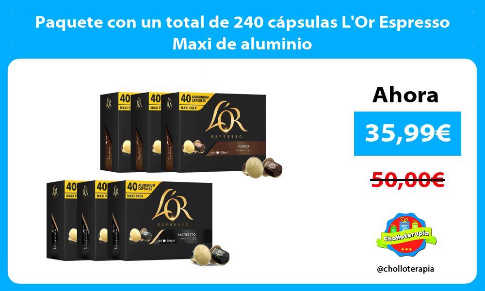 Paquete con un total de 240 cápsulas LOr Espresso Maxi de aluminio