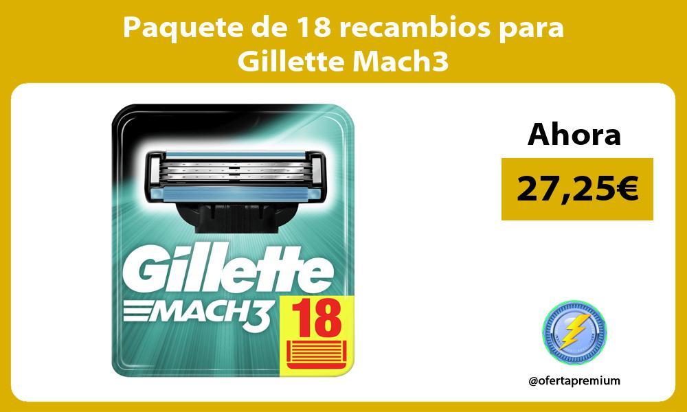Paquete de 18 recambios para Gillette Mach3