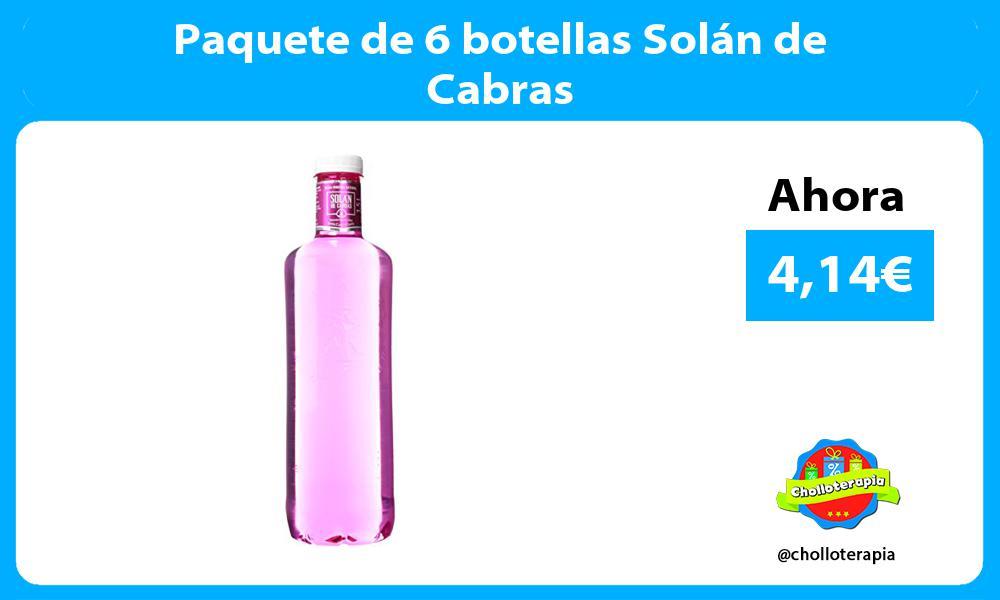 Paquete de 6 botellas Solán de Cabras