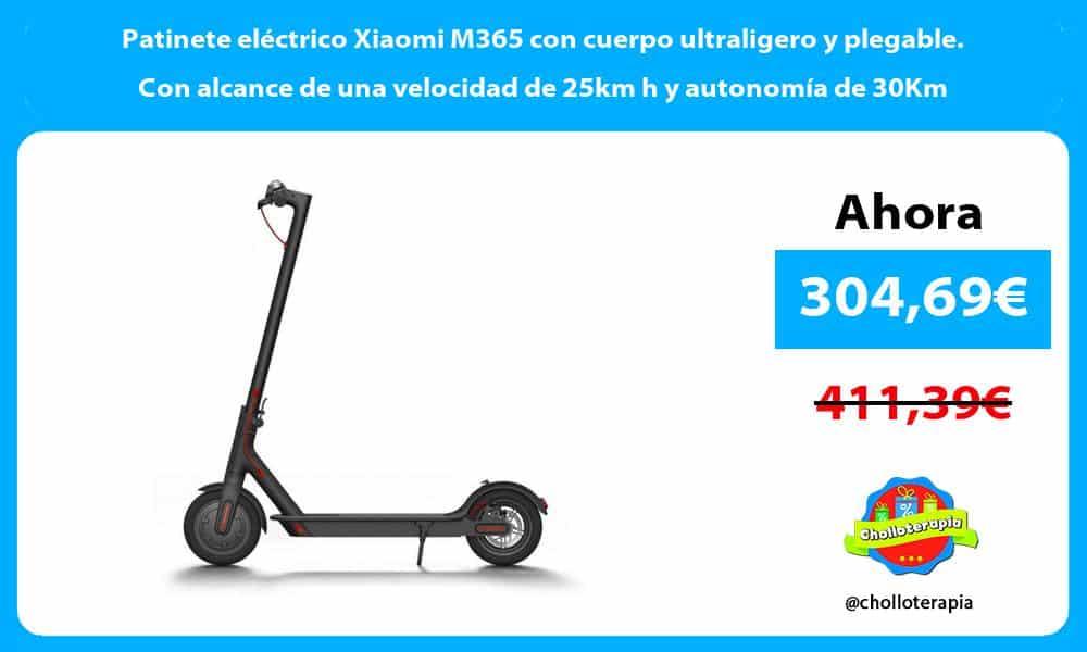 Patinete eléctrico Xiaomi M365 con cuerpo ultraligero y plegable. Con alcance de una velocidad de 25km h y autonomía de 30Km