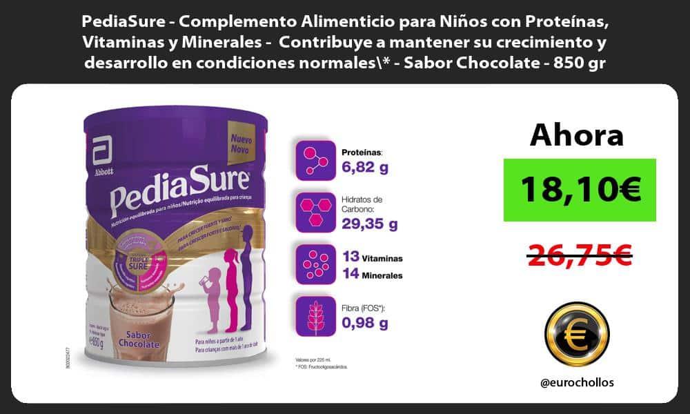 PediaSure Complemento Alimenticio para Niños con Proteínas Vitaminas y Minerales Contribuye a mantener su crecimiento y desarrollo en condiciones normales Sabor Chocolate 850 gr