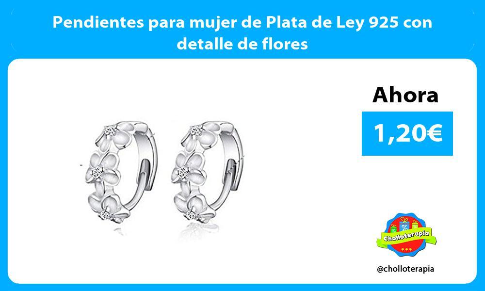 Pendientes para mujer de Plata de Ley 925 con detalle de flores