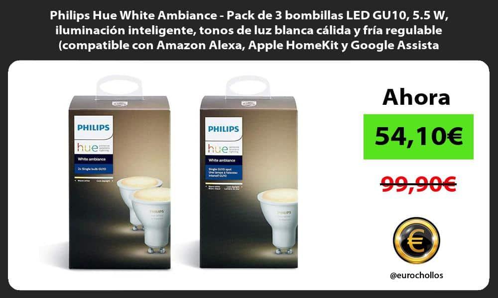 Philips Hue White Ambiance Pack de 3 bombillas LED GU10 5.5 W iluminación inteligente tonos de luz blanca cálida y fría regulable compatible con Amazon Alexa Apple HomeKit y Google Assistant