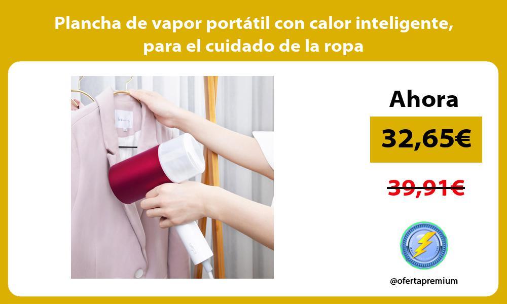 Plancha de vapor portátil con calor inteligente para el cuidado de la ropa