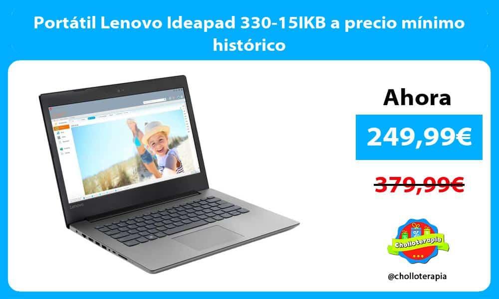Portátil Lenovo Ideapad 330 15IKB a precio mínimo histórico