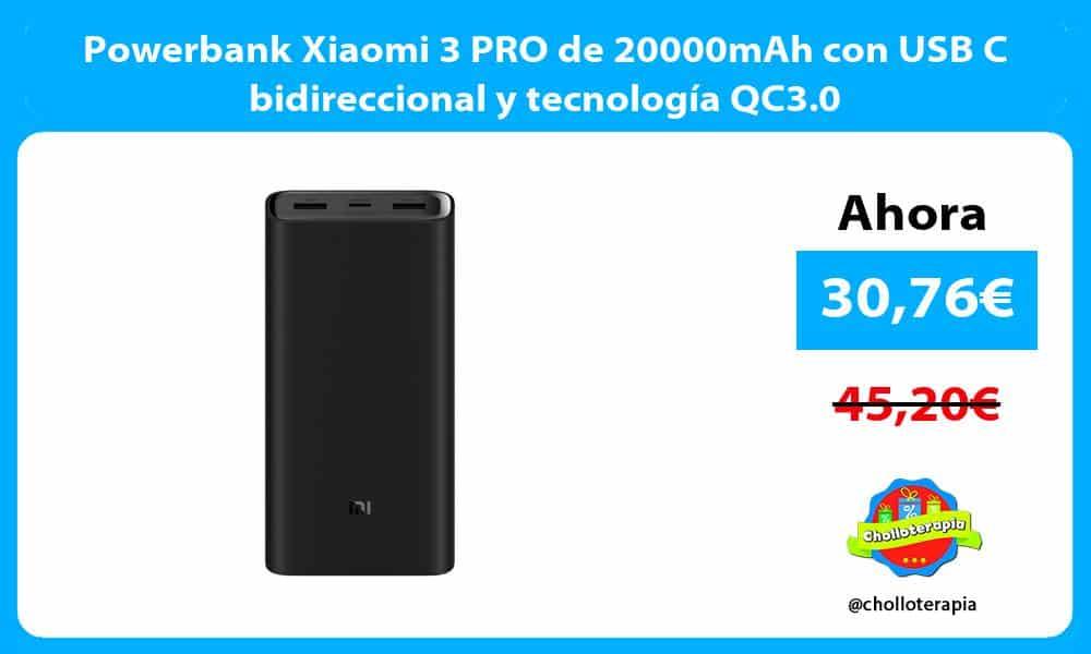 Powerbank Xiaomi 3 PRO de 20000mAh con USB C bidireccional y tecnología QC3.0