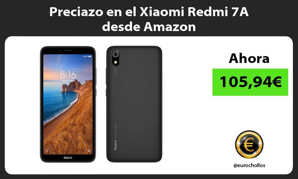 Preciazo en el Xiaomi Redmi 7A desde Amazon