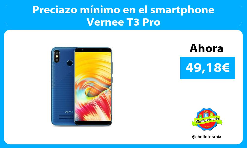 Preciazo mínimo en el smartphone Vernee T3 Pro