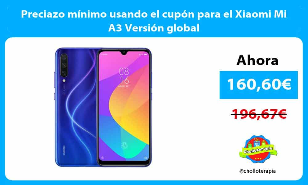 Preciazo mínimo usando el cupón para el Xiaomi Mi A3 Versión global