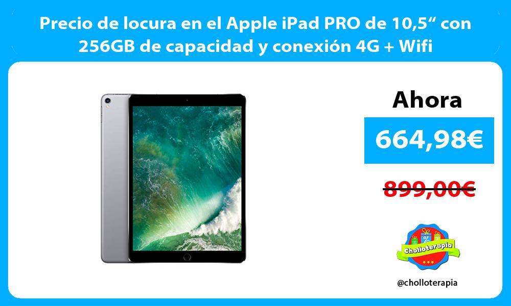 """Precio de locura en el Apple iPad PRO de 105"""" con 256GB de capacidad y conexión 4G Wifi"""