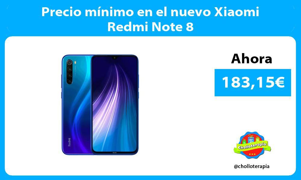 Precio mínimo en el nuevo Xiaomi Redmi Note 8