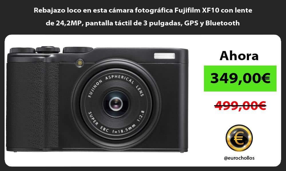 Rebajazo loco en esta cámara fotográfica Fujifilm XF10 con lente de 242MP pantalla táctil de 3 pulgadas GPS y Bluetooth