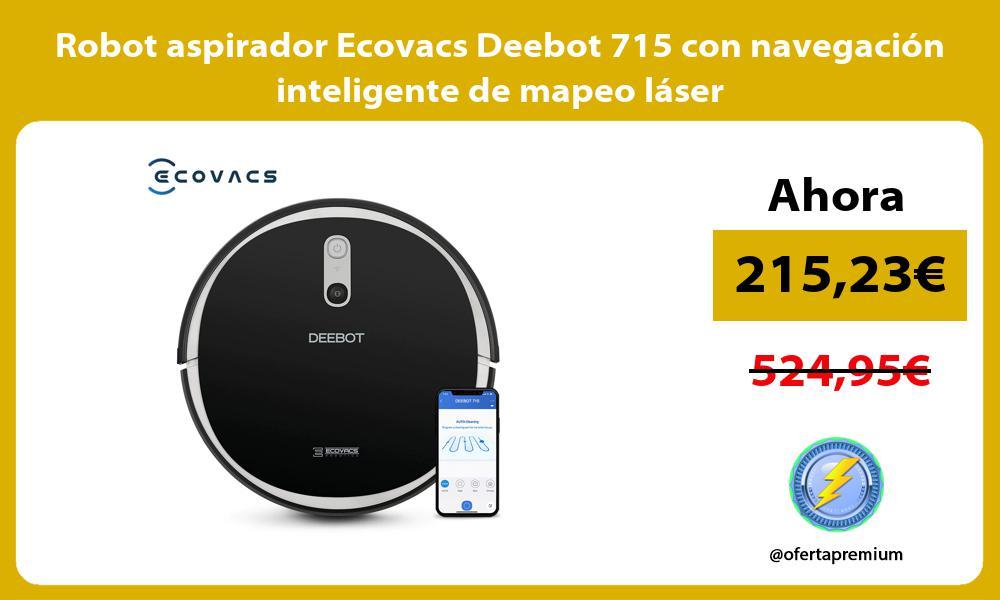 Robot aspirador Ecovacs Deebot 715 con navegación inteligente de mapeo láser